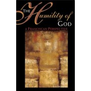 The Humility of God: A Franciscan Perspective, Paperback