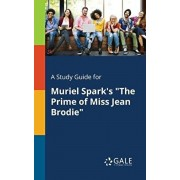 """A Study Guide for Muriel Spark's """"the Prime of Miss Jean Brodie"""", Paperback/Cengage Learning Gale"""
