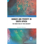 Hunger and Poverty in South Africa. The Hidden Faces of Food Insecurity, Paperback/Jacqueline Hanoman