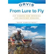 Orvis from Lure to Fly: Fly Fishing for Spinning and Baitcast Anglers, Paperback