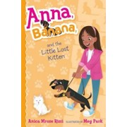 Anna, Banana, and the Little Lost Kitten, Paperback/Anica Mrose Rissi