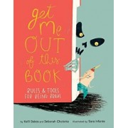 Get Me Out of This Book: Rules and Tools for Being Brave, Hardcover/Deborah Cholette