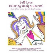 Self Love Coloring Book and Journal: Heart Art for Loving Yourself More Everyday, Paperback