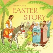 The Easter Story by Heather Amery