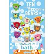 Ten Little Teddy Bears Splashing in the Bath, Hardcover/Make Believe Ideas Ltd