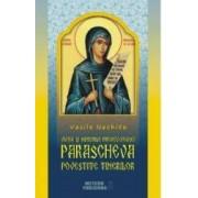 Viata si minunile Preacuvioasei Parascheva Povestite tinerilor - Vasile Nechita