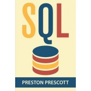 SQL for Beginners: Learn the Structured Query Language for the Most Popular Databases Including Microsoft SQL Server, MySQL, Mariadb, Pos