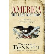 America: The Last Best Hope (Volume I): From the Age of Discovery to a World at War, Paperback