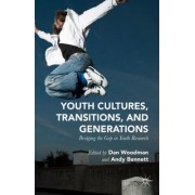 Youth Cultures, Transitions, and Generations: Bridging the Gap in Youth Research
