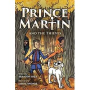 Prince Martin and the Thieves: A Brave Boy, a Valiant Knight, and a Timeless Tale of Courage and Compassion (Grayscale Art Edition), Paperback/Jason Zimdars
