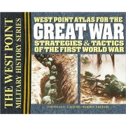 West Point Atlas for the Great War: Strategies & Tactics of the First World War (2nd Ed.)