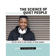 Science of Quiet People. The Shy Guide to the Biology of Being Bashful, Paperback/Ruth Bjorklund