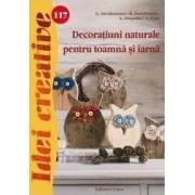 Idei creative 117 - Decoratiuni naturale pentru toamna si iarna - G. Auenhammer