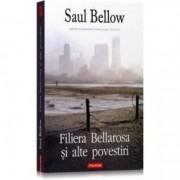 Filiera bellarosa si alte povestiri - Saul Bellow