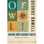 Facing Unpleasant Facts: Narrative Essays, Paperback
