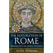 The Restoration of Rome: Barbarian Popes and Imperial Pretenders, Paperback