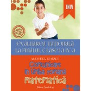 EVALUAREA NATIONALA 2015 LA FINALUL CLASEI A IV-A. COMUNICARE IN LIMBA ROMANA. MATEMATICA