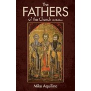 The Fathers of the Church: An Introduction to the First Christian Teachers, Paperback/Mike Aquilina
