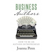 Business for Authors: How to Be an Author Entrepreneur, Paperback