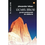 Lacasul zeilor. Jurnal sentimental de calatorie/Alexander Bibac