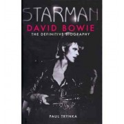 Starman David Bowie Paul Trynka
