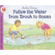 Follow the Water From Brook to Ocean by Arthur Dorros