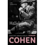 Hallelujah. Rock & Roll, izbavire si viata lui Leonard Cohen (eBook)