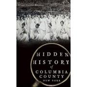 Hidden History of Columbia County, New York, Hardcover/Allison Guertin Marchese
