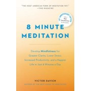 8 Minute Meditation Expanded: Quiet Your Mind. Change Your Life., Paperback