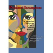 Presumed Incompetent: The Intersections of Race and Class for Women in Academia, Paperback/Gabriella Gutierrez y. Muhs