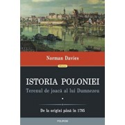 Istoria Poloniei. Terenul de joaca al lui Dumnezeu (2 volume)/Norman Davies