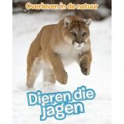 Overleven in de natuur: Dieren die jagen - Angela Royston