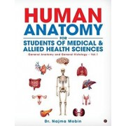 Basics of Human Anatomy for Students of Medical & Allied Health Sciences: General Anatomy and General Histology - Vol.1, Paperback/Dr Najma Mobin
