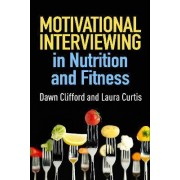 Motivational Interviewing in Nutrition and Fitness by Dawn Clifford
