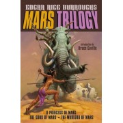Mars Trilogy: A Princess of Mars/The Gods of Mars/The Warlord of Mars, Paperback