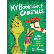 My Book about Christmas by Me, Myself: With Some Help from the Grinch & Dr. Seuss, Hardcover/Seuss