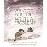What Do You Do with a Problem?, Hardcover