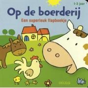 Deltas Op de Boerderij Een superleuk Flapboekje (1-3 Jaar)