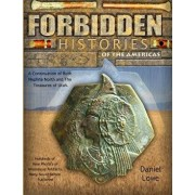 The Forbidden History of the Americas: More Evidence of Ancient American Geography and the Advanced Civilizations of the First Americans, Paperback/Daniel Lowe