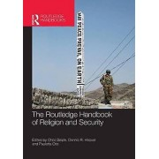 The Routledge Handbook of Religion and Security by Edited by Chris Seiple & Edited by Dennis R Hoover & Edited by Pauletta Otis