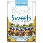 Bliss Sweets Coloring Book: Your Passport to Calm, Paperback/Eileen Rudisill Miller