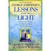 Lessons from the Light: Extraordinary Messages of Comfort and Hope from the Other Side, Paperback/George Anderson