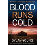 Blood Runs Cold: A Completely Unputdownable Mystery and Suspense Thriller, Paperback/Dylan Young