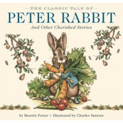 The Classic Tale of Peter Rabbit: And Other Cherished Stories, Hardcover