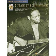 The Best of Charlie Christian: A Step-By-Step Breakdown of the Styles and Techniques of the Father of Modern Jazz Guitar 'With CD', Paperback/Charlie Christian
