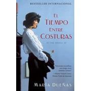 El Tiempo Entre Costuras = The Time Between Seams, Paperback/Maria Duenas