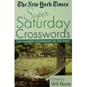 The New York Times Super Saturday Crosswords: The Hardest Crossword of the Week, Paperback/The New York Times