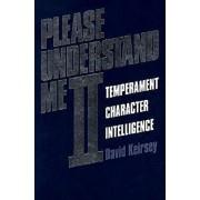 Please Understand Me II: Temperament, Character, Intelligence, Paperback/David Keirsey
