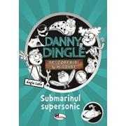 Danny Dingle - Submarinul supersonic