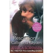 The Resolution of Callie and Kayden by Jessica Sorensen